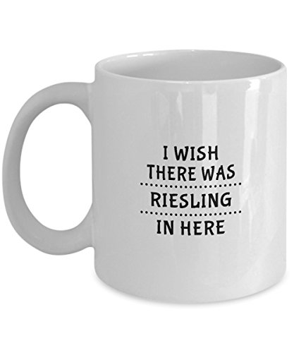 Funny Wine Drinkers Mug - I Wish There Was Riesling in Here Mug - Ceramic Cup