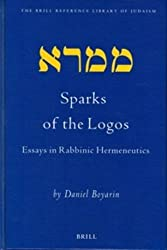 Sparks of the Logos: Essays in Rabbinic Hermeneutics (Brill Reference Library of Judaism.)