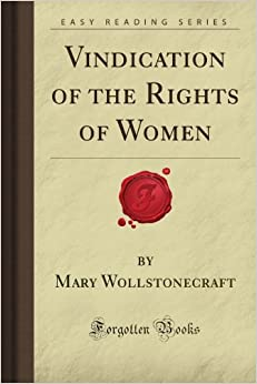 The Vindications: The Rights of Men and the Rights of Woman (2 in 1)