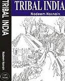 Tribal India by Nadeem Hasnain