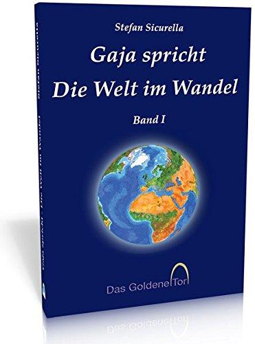 Gaja spricht: Die Welt im Wandel
