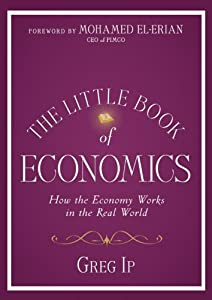 The Little Book of Economics: How the Economy Works in the Real World (Little Books. Big Profits 28)