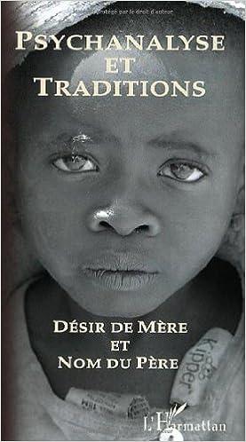 Lire un Psychanalyse et Traditions, N° 8 : Désir de Mère et Nom du Père pdf ebook
