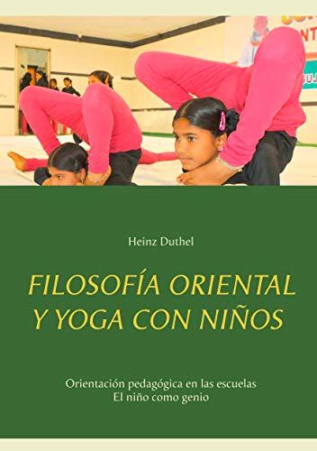 Filosofía oriental y yoga con niños: Orientación pedagógica ...