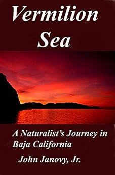 amazon   vermilion sea a naturalist s journey in baja