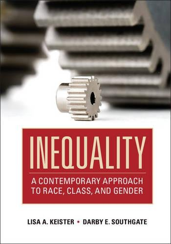 Inequality: A Contemporary Approach to Race, Class, and Gender (Inequality And Stratification Race Class And Gender)