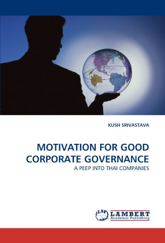 MOTIVATION FOR GOOD CORPORATE GOVERNANCE: A PEEP INTO THAI COMPANIES