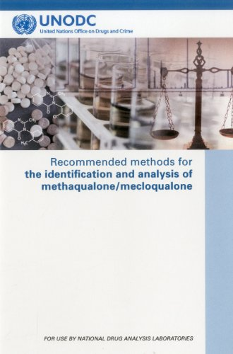 Recommended Methods For The Identification And Analysis Of Methaqualone Mecloqualone (United Nations Office on Drugs and Crime)