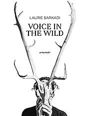 Voice in the Wild: A Memoir