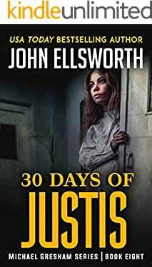 30 Days of Justis (Michael Gresham Legal Thrillers Book 8)