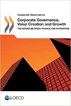 Corporate Governance Corporate Governance, Value Creation and Growth:  The Bridge between Finance and Enterprise