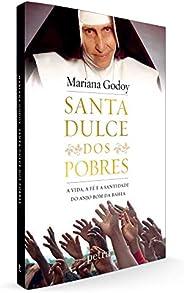 Santa Dulce dos Pobres: A vida, a fé e a santidade do Anjo Bom da Bahia