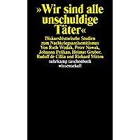 Wir sind alle unschuldige Täter: Diskurshistorische Studien zum Nachkriegsantisemitismus (suhrkamp taschenbuch wissenschaft)