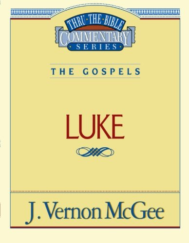 Luke - Book #37 of the Thru the Bible