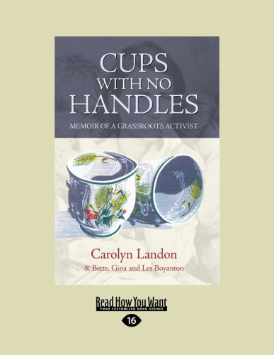 Cups with No Handles: Memoir of A Grassroots Activist