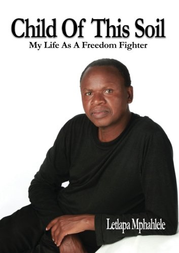 Child of This Soil: My Life As a Freedom Fighter