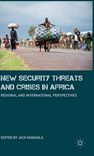 New Security Threats and Crises in Africa: Regional and...
