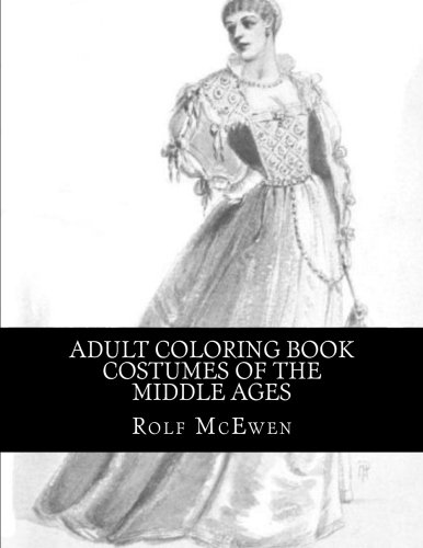 Adult Coloring Book - Costumes of the Middle Ages -