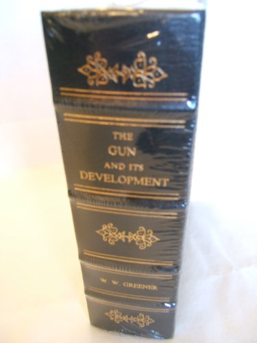 The Gun and Its Development-Special Edition Privately Printed for the Members of the Firearms Classic Library