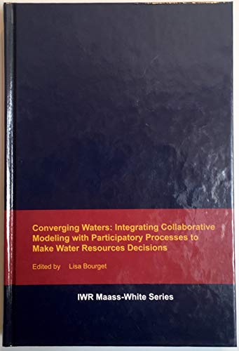 - Converging Waters: Integrating Collaborative Modeling with Participatory Processes to Make Water Resource Decisions