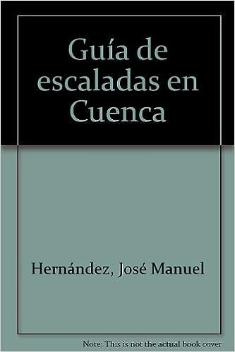 Cuenca guia de escalada: Amazon.es: Jose Manuel Hernandez: Libros