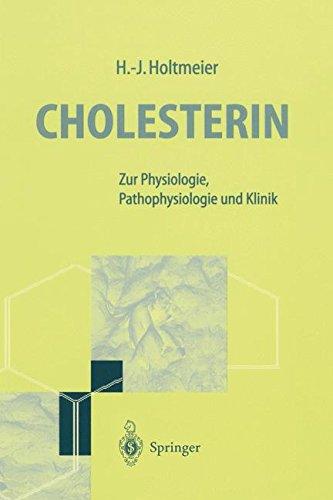 Cholesterin: Zur Physiology, Pathophysiologie und Klinik (German Edition)