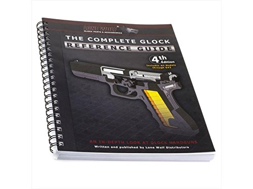 Lone Wolf Glock - The Complete Glock Reference Guide