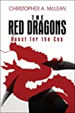 The Red Dragons, Christopher A. McLean, 1413736955