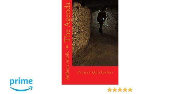 The Agenda: Project Quicksilver (Volume 1): Anthony Antolic ...