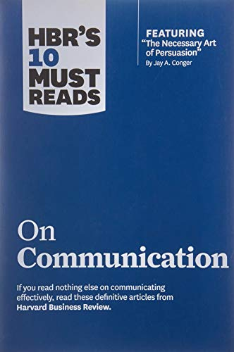 """HBR's 10 Must Reads on Communication (with featured article """"The Necessary Art of Persuasion,"""" by Jay A. Conger) Paperback – April 2, 2013"""