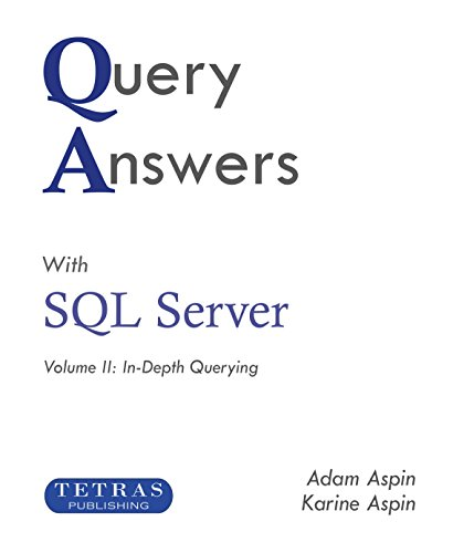 Two Servers - Query Answers with SQL Server: Volume II: In–Depth Querying