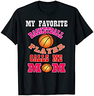 My Favorite Basketball Player Calls Me Mom  Mothers Day T-shirt | Size S - 5XL