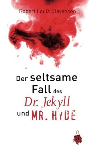 Der seltsame Fall des Dr. Jekyll und Mr. Hyde. Robert Louis Stevenson