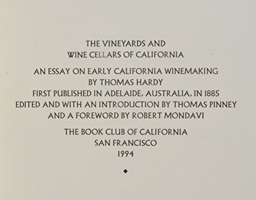 The Vineyards and Wine Cellars of California by Thomas. Edited and with an introduction by Thomas Pinney and a Foreword by Robert Mondavi (Yolla Bolly Press). Hardy