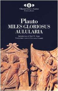 Aulularia-Miles gloriosus Copertina flessibile – 14 set 1999 T. Maccio Plauto Mondadori 8804469293 Classics