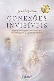 Conexões Invisíveis: Perceba os Mecanismos Conscientes e Inconscientes dos Sistemas Humanos para Compreender s