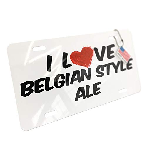 NEONBLOND I Love Belgian Style Ale Beer Aluminum License Plate ()