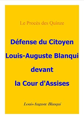 Défense du citoyen Blanqui devant la cour d'assises (French Edition)