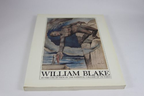 William Blake in the collection of the National Gallery of Victoria (The Robert Raynor publications in prints and drawings)