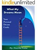 What My Dreams Mean ~ Your Personal Dream Guide