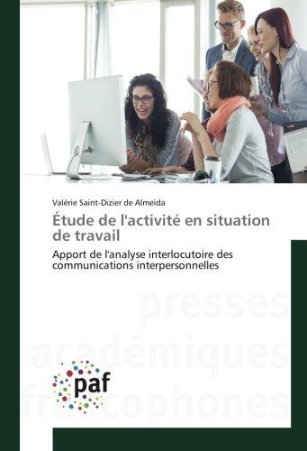 Étude de l'activité en situation de travail: Apport de l'analyse interlocutoire des communications interpersonnelles (Om