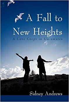 Book A Fall to New Heights: A Love Crept in Un-Awares