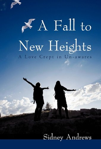 A Fall to New Heights: A Love Crept in Un-Awares PDF