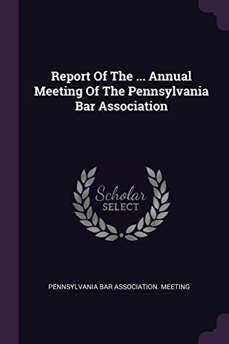Report Of The ... Annual Meeting Of The Pennsylvania Bar Association