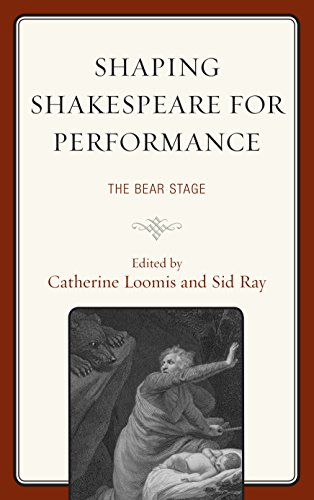 Shaping Shakespeare for Playing: The Bear Stage (The Fairleigh Dickinson University Press Series on Shakespeare and the Stage)
