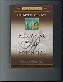 "releasing your potential by dr myles ""releasing your potential"" was written by a bestselling author dr myles munroe he is a lecturer, teacher, coach, and leadership mentor and also a multi-gifted international motivational speaker and business consultant."