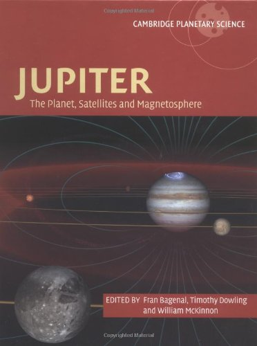 Jupiter  The Planet Satellites And Magnetosphere  Cambridge Planetary Science Band 1