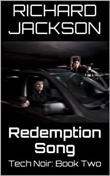 Redemption Song (Tech Noir Book 2) by [Jackson, Richard]