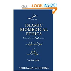 Islamic Biomedical Ethics: Principles and Application Abdulaziz Sachedina