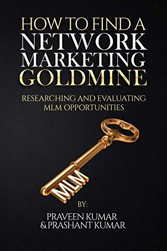 How to Find a Network Marketing Goldmine: Researching and Evaluating MLM Opportunities (Network Marketing Superstar) (Best Direct Marketing Business Opportunity)